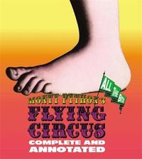 Monty Python's Flying Circus: Complete And Annotated...All The Bits by Luke Dempsey