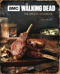Walking Dead: The Official Cookbook and Survival Guide by . Wilson