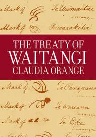 The Treaty of Waitangi: New Edition by Claudia Orange