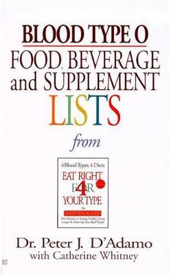 Blood Type O: Food, Beverage & Supplement List by Peter J D'Adamo image