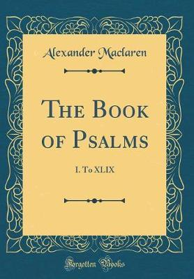 The Book of Psalms by Alexander MacLaren image