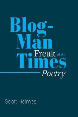 Blog-Man Freak of All Times by Scott Holmes image