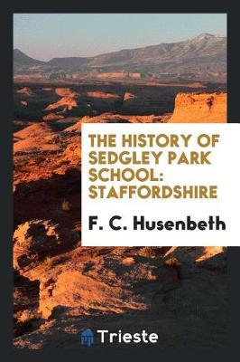 The History of Sedgley Park School by F C Husenbeth