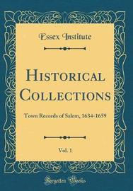 Historical Collections, Vol. 1 by Essex Institute image