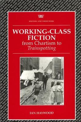 Working Class Fiction by Ian Haywood