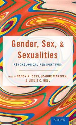 Gender, Sex, and Sexualities by Nancy K. Dess