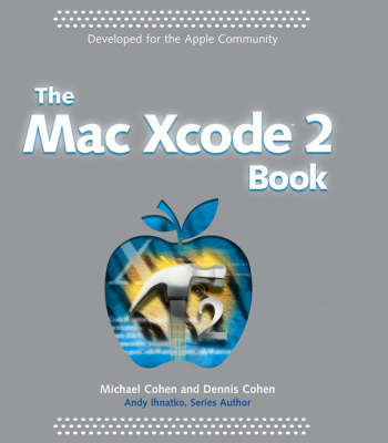 The Mac Xcode 2 Book by Micheal Cohen image