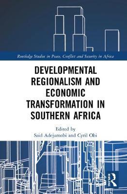 Developmental Regionalism and Economic Transformation in Southern Africa