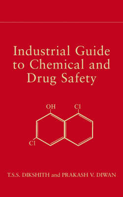 Industrial Guide to Chemical and Drug Safety by T.S.S. Dikshith