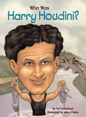 Who Was Harry Houdini? by Tui T Sutherland