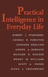 Practical Intelligence in Everyday Life by Robert J Sternberg