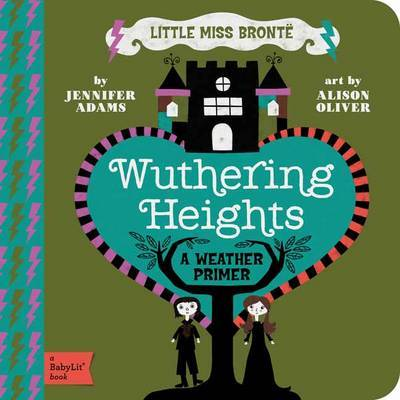 Little Miss Bronte Wuthering Heights: A Weather Primer by Jennifer Adams