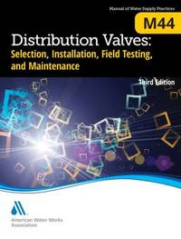M44 Distribution Valves by American Water Works Association (AWWA)