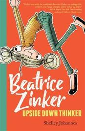Beatrice Zinker, Upside Down Thinker by Shelley Johannes image