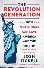 The Revolution Generation by Josh Tickell