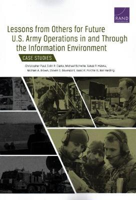 Lessons from Others for Future U.S. Army Operations in and Through the Information Environment by Christopher Paul image