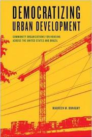 Democratizing Urban Development by Maureen M. Donaghy
