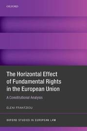 Horizontal Effect of Fundamental Rights in the European Union by Eleni Frantziou