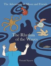 The Rhythm of the Waves by Vietanh Nguyen
