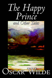 The Happy Prince and Other Tales by Oscar Wilde, Fiction, Literary, Classics by Oscar Wilde image