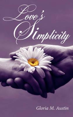 Love's Simplicity by Gloria M. Austin image