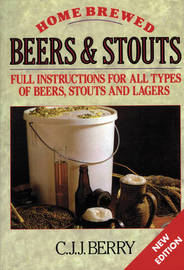 Home Brewed Beers and Stouts by C.J.J. Berry