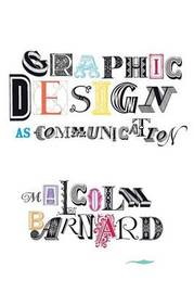 Graphic Design as Communication by Malcolm Barnard image