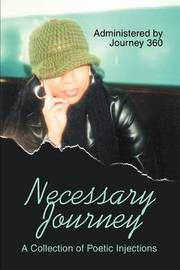 Necessary Journey: A Collection of Poetic Injections by Journey360 image