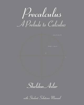 Precalculus: A Prelude to Calculus by Sheldon Axler