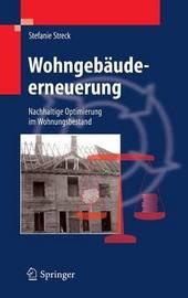 Wohngebaudeerneuerung: Nachhaltige Optimierung Im Wohnungsbestand by Stefanie Streck