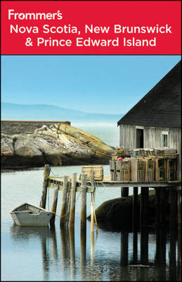 Frommer's Nova Scotia, New Brunswick and Prince Edward Island by Paul Karr