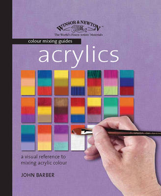 Winsor & Newton Colour Mixing Guides: Acrylics by John Barber image