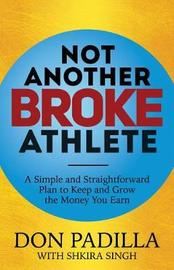 Not Another Broke Athlete by Don Padilla