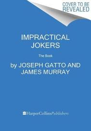 Impractical Jokers by Joseph Gatto