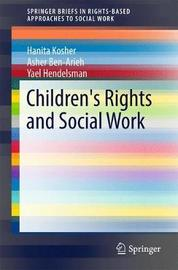 Children's Rights and Social Work by Hanita Kosher