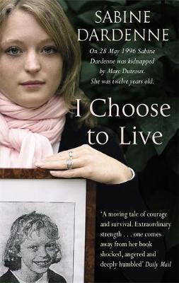 I Choose To Live by Sabine Dardenne image