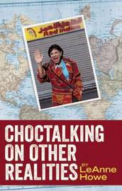 Choctalking on Other Realities by LeAnne Howe