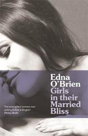 Girls in their Married Bliss by Edna O'Brien