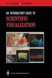 An Introductory Guide to Scientific Visualization by Rae Earnshaw