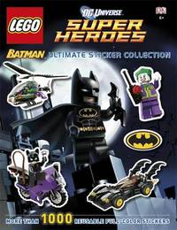 Lego Dc Universe Super Heroes: Batman: Ultimate Sticker Collection by Kindersley Dorling
