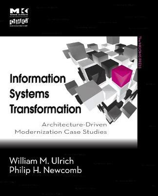 Information Systems Transformation by William M. Ulrich