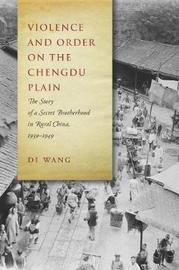 Violence and Order on the Chengdu Plain by Di Wang image