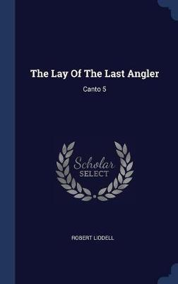 The Lay of the Last Angler by Robert Liddell image