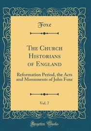 The Church Historians of England, Vol. 7 by Foxe Foxe image