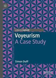 Voyeurism by Simon Duff