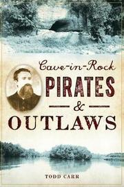 Cave-In-Rock Pirates and Outlaws by Todd Carr