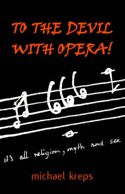 To the Devil with Opera! by Michael Kreps image