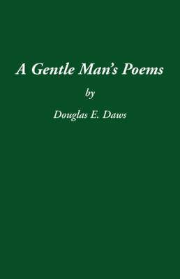 A Gentle Man's Poems by Douglas E. Daws image