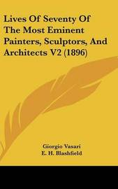 Lives of Seventy of the Most Eminent Painters, Sculptors, and Architects V2 (1896) by Giorgio Vasari