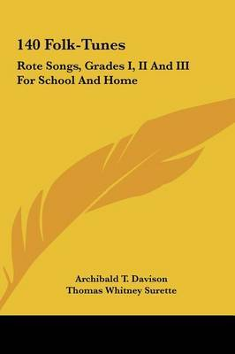 140 Folk-Tunes: Rote Songs, Grades I, II and III for School and Home image